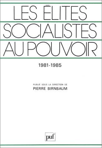 Les Elites socialistes au pouvoir