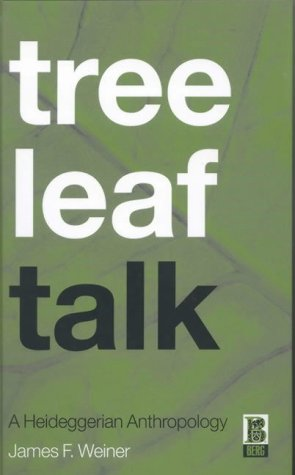 Tree Leaf Talk: A Heideggerian Anthropology (Talk-text-f)