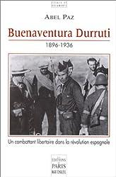 Buenaventura Durruti, 1896-1936: Un combattant libertaire dans la révolution espagnole (Essais et documents)