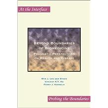 Beyond Boundaries of Biomedicine: Pragmatic Perspectives on Health and Disease