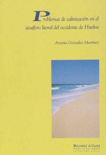 Problemas de salinización en el acuífero litoral del occidente de Huelva (Alonso barba) por Arsenio González Martínez