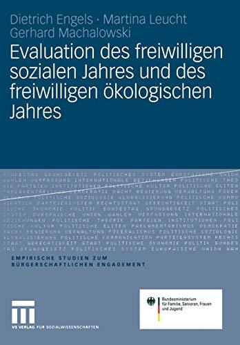 Evaluation des freiwilligen sozialen Jahres und des freiwilligen ökologischen Jahres (Empirische Studien zum bürgerschaftlichen Engagement)