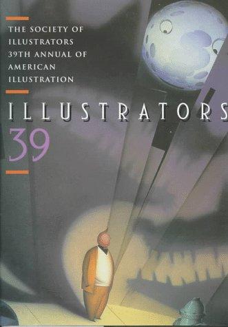 Illustrators 39: The Society of Illustrators 39th Annual of American Illustration