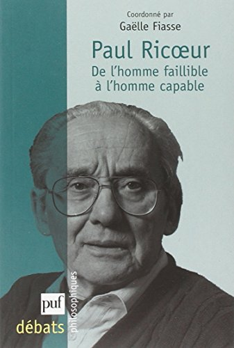 Paul Ricoeur : De l'homme faillible  l'homme capable