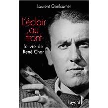 L'Éclair au front : La Vie de René Char