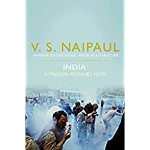 India: A Million Mutinies Now by V. S. Naipaul (2010-09-03)
