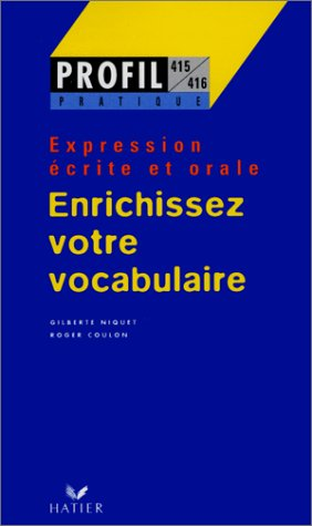 Enrichissez votre vocabulaire, expression crite et orale