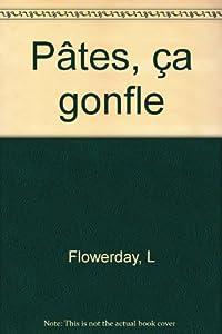 """Afficher """"Les pâtes, ça gonfle"""""""