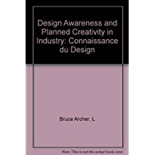 Design Awareness and Planned Creativity in Industry