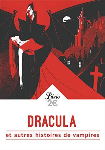 Dracula et autres histoires de vampires (Littérature t. 160 ...