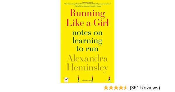 running like a girl notes on learning to run