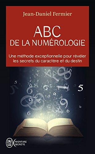 ABC de la numérologie : Découvrez les clés de votre avenir par Jean-Daniel Fermier