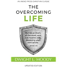 The Overcoming Life: (Updated and Annotated)