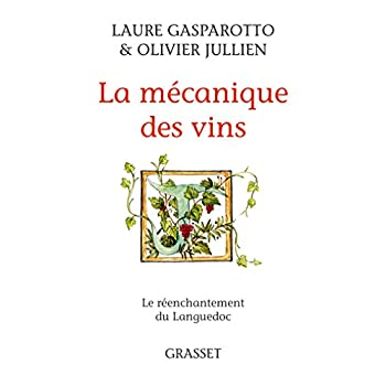 La mécanique des vins: Le réenchantement du Languedoc