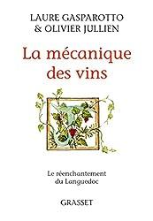 La mécanique des vins : Le réenchantement du Languedoc (Documents Français) (French Edition)