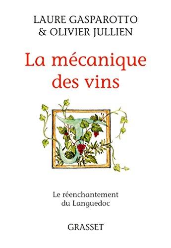 La mécanique des vins: Le réenchantement du Languedoc par Laure Gasparotto