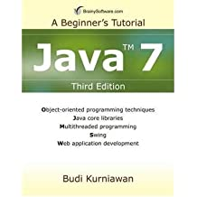 [(Java 7: A Beginner's Tutorial )] [Author: Budi Kurniawan] [Oct-2011]