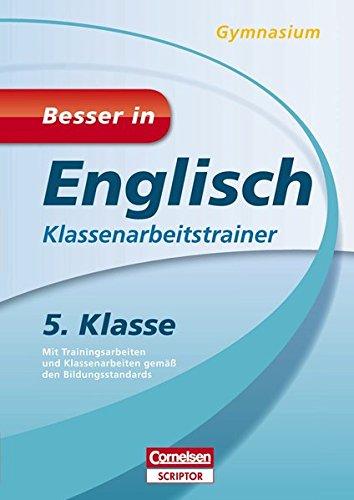 Besser in Englisch - Klassenarbeitstrainer Gymnasium 5. Klasse (Cornelsen Scriptor - Besser in)