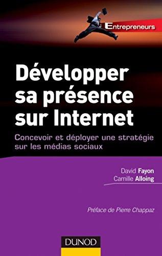 Développer sa présence sur Internet : Concevoir ...