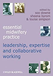 Essential Midwifery Practice: Expertise Leadership and Collaborative Working