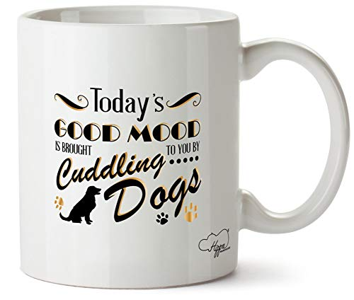 Hippowarehouse Today's Good Mood Is Brought To You By Cuddling Dogs taza impresa taza de cerámica 10 oz