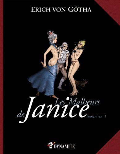Les Malheurs de Janice, tomes 1 et 2 (CANICULE) por Erich von Götha
