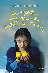 La insólita amargura del pastel de limón par Aimee Bender