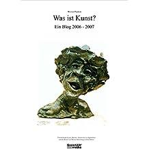 Was ist Kunst? Ein Blog 2006-2007: Über bildende Kunst, Malerei, Kreativität im allgemeinen und die Kunst von Werner Stürenburg im besonderen