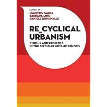 Re-cyclical urbanism