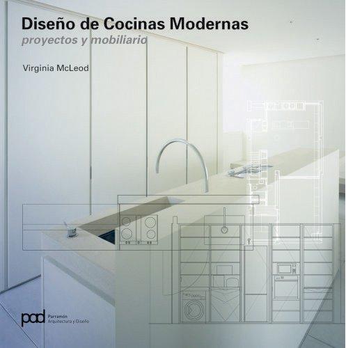 DISEÑO DE COCINAS MODERNAS (Arquitectura contemporanea) por Virginia McLeod