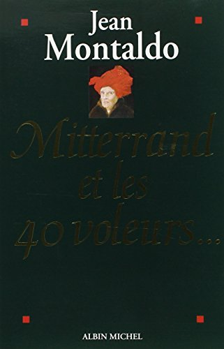 Mitterrand et les quarante voleurs...