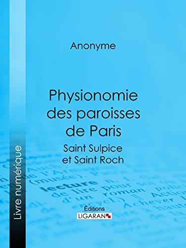 Physionomie des paroisses de Paris: Saint Sulpice et Saint Roch