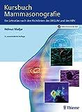 Kursbuch Mammasonografie: Ein Lehratlas nach den Richtlinien der DEGUM und der KBV