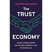 The Trust Economy: Building strong networks and realising exponential value in the digital age