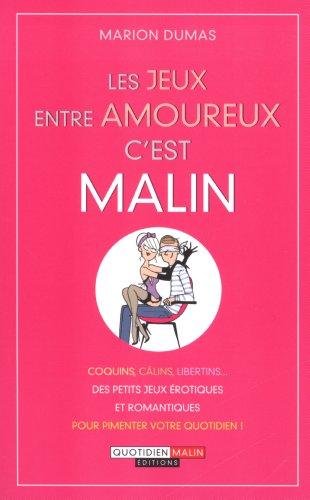 Les jeux entre amoureux, c'est malin par Dumas Marion