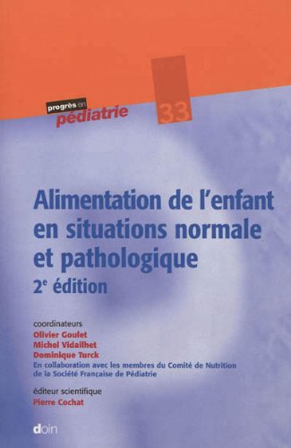 Alimentation de l'enfant en situations normale et pathologique - 2e dition - N33