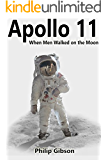 Apollo11: When Men Walked on the Moon: The incredible mission of Apollo 11 (Hashtag Histories Book 5) (English Edition)
