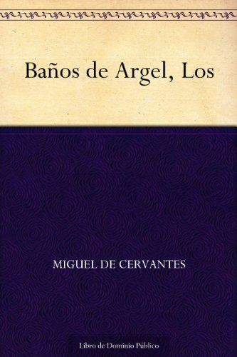 Baños de Argel, Los por Miguel de Cervantes