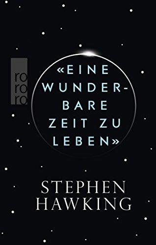 Buchseite und Rezensionen zu '«Eine wunderbare Zeit zu leben»' von Stephen Hawking