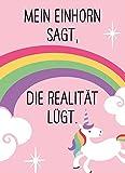 Magnet - Mein Einhorn sagt, die Realität lügt.: Kühlschrankmagnet - Maße (BxH): 65 x 90mm (Geschenkewelt Einhorn)