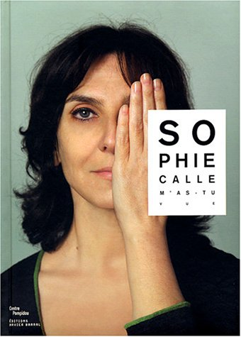 M'as-tu vue ? Exposition Paris, Centre Pompidou, 19 nov. 2003-15 mars 2004 par Sophie Calle
