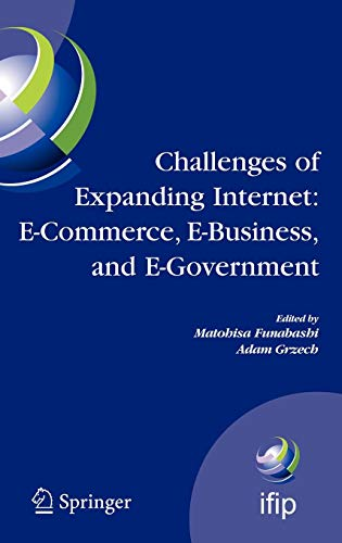 Challenges of Expanding Internet: E-Commerce, E-Business, and E-Government: 5th IFIP Conference on e-Commerce, e-Business, and e-Government ... in Information and Communication Technology)