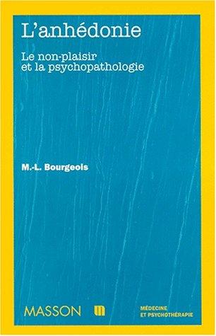 L'anhedonie. Le non-plaisir et la psychopathologie: POD