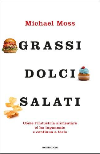grassi-dolci-salati-come-lindustria-alimentare-ci-ha-ingannato-e-continua-a-farlo