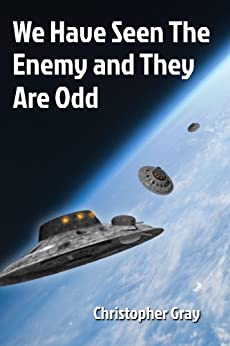 We Have Seen The Enemy and They Are Odd by [Gray, Christopher]