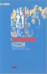 Exporting Fascism: Italian Fascists and Britain's Italians in the 1930s: Italian Fascists and Britain's Italians in the 193s
