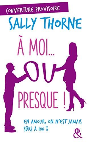 Drague interdite : Après Meilleurs ennemis découvrez la nouvelle comédie romantique de Sally Thorne ! (&H)