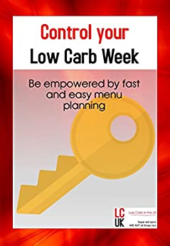 Control your Low Carb Week: Be empowered by fast and easy menu planning by [Howard, Nikola]