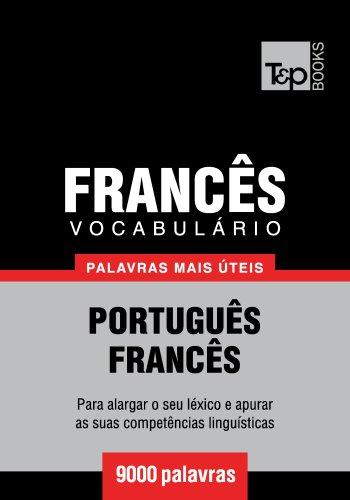 Vocabulário Português-Francês - 9000 palavras mais úteis (Portuguese Edition) por Andrey Taranov