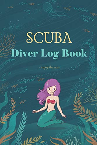 Scuba Diver Log Book: Scuba Diving Logbook for Beginners and Experienced Divers - enjoy the sea -